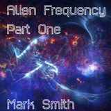 Alien Frequency Part One