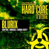 BLURIX - Live @ Hard²Core (Aquarius A1, Zagreb - 17.01.2014)