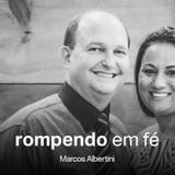 Rompendo em Fé // Marcos Albertini
