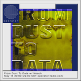 From Dust To Data w/ Noach - 03