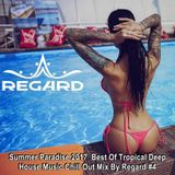 Summer Paradise #4 ♦ Best Of Tropical Deep House Music Chill Out Mix 2017 ♦ by Regard #4