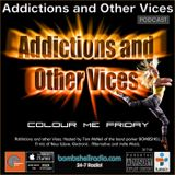 Addictions and Other Vices 372 - Colour Me Friday on bombshellradio.com