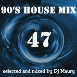 DJ MAURY 90S HOUSE MIX 47