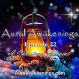 Aural Awakenings: Episode 22 - A Christmas Special