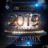 DJ Bash - 2019 Final Top 40 Mix