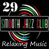 Smooth Jazz Club & Relaxing Music n.29 del 29 marzo 2014