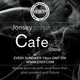 The Cafe 432 Show with Jonsey 13/3/16 - Every Sunday 9-10pm GMT on www.d3ep.com