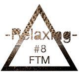 Relaxing #8 - Kerri Chandler, Distro, XY Constant, Malaa, Fakear, Nachtbraker & Many more