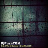 DjPuzaTGK - End of The 28 Summer ( DrumMix 2015 )