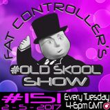 #OldSkool Show #151 with DJ Fat Controller 2nd May 2017
