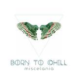 Born To Chill DJ Set - Miscelânea