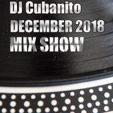DJ Cubanito December 2018 Mix Show