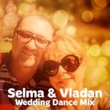 Selma&Vladan - Wedding Dance Mix