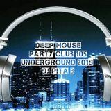 Deep House Party Club 105 Underground 2018 - Dj Pita B