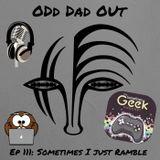 Sometimes I Just Ramble: ODO 111