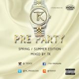 Pre Party Spring/Summer Edition 2015 Mixed By TK