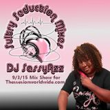 DJ SassyAzz ~ Sultry Seduction Mixes 9-3-15 Mix Show for TheSession