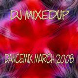 DJ Mixedup - Dancemix March 2008