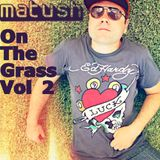 Matush - On The Grass (Vol 2)