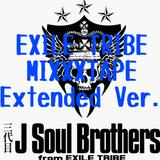 EXILE TRIBE MIXXXTAPE Extended Ver./DJ 狼帝 a.k.a LowthaBIGK!NG