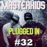 Masterkids - Plugged In (Podcast Ep. 32)