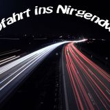 Abfahrt Ins Nirgendwo 038 (13.07.16)