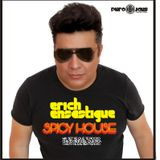 Erich Ensastigue ONLY Spicy HOUSE JAUS Mix SET