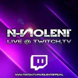 N-Violent - Live @ www.Twitch.TV/NViolentOfficial (25.07.2017)