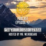 More Fuzz Podcast - Episode 47