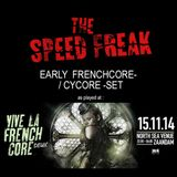 The Speed Freak - Early Frenchcore/Cycore Set (Vive La Frenchcore Deux, Nov 15 2014)