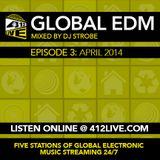 DJ Strobe - 412 Live Global EDM Sessions EP3 April 2014