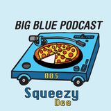 """Big Blue Podcast 003 - Squeezy Dee """"From Her to Eternity"""" Mix"""