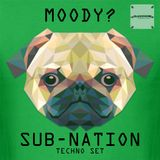 Moody? - Sub Nation - Techno Set