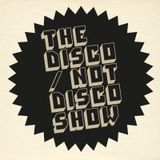 The Disco / Not Disco Show - 31.05.16
