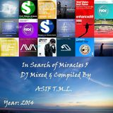 In Search of Miracles 5 (Continuous Mix)-DJ Mixed By Asif T.M.L.