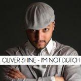 Oliver Shine - I'm Not Dutch