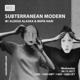Subterranean Modern W/ Mata Hari: November '17