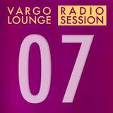 VARGO LOUNGE - Radio Session 07