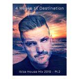 Ibiza House Mix 2019 - Part 2 (4 Weeks til Destination)