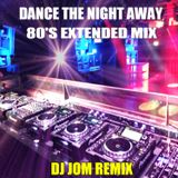 Dance the Night Away - 80's Extended Mix