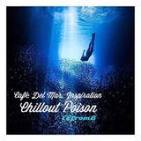 Chillout Poison Café Del Mar. Inspiration # 404
