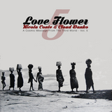 Nicola Conte & Cloud Danko - LOVE FLOWER VOL. 5