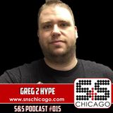 S&S Podcast 015 - Greg 2 Hype