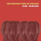 The Friendly Side of Strange 03/07/17