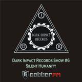 Silent Humanity - Dark Impact Records Show #6 (Gabber.fm)
