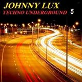Dj Johnny Lux - Techno Underground Sessions 5