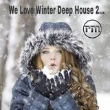 We Love Winter Deep House 2