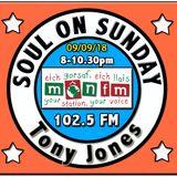 Soul On Sunday Show 09/09/18, Tony Jones on MônFM Radio * NORTHERN S O U L * and * M O T O W N *