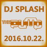 Dj Splash (Peter Sharp) - Pump WEEKEND 2016.10.22 - 100% PURE HOUSE