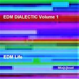 Mix[c]loud - EDM DIALECTIC - Volume 1: EDM Life